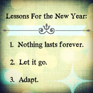 Nothing Lasts forever. Let it go. Adapt.